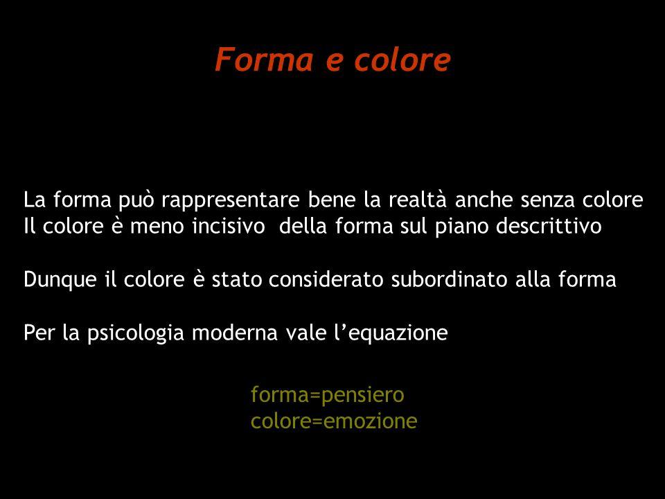 Forma e colore Illuminismo La forma ha una posizione dominante, il colore è un gradevole ornamento della struttura dellimmagine Romanticismo Comincia lo studio scientifico del colore, considerato come forma despressione e come fattore dorganizzazione strutturale.