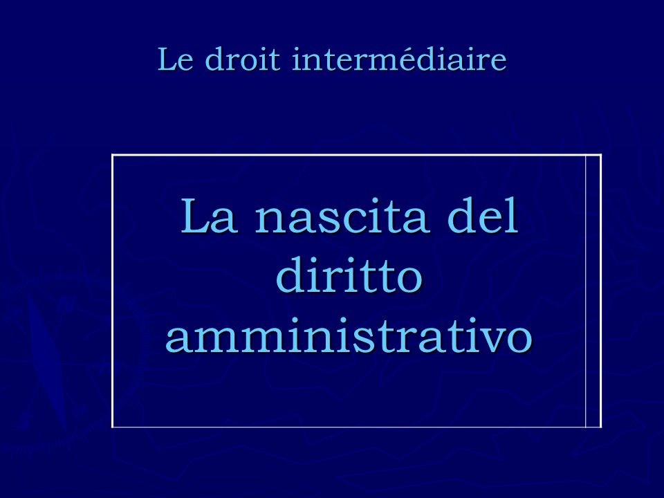 Le droit intermédiaire La nascita del diritto amministrativo