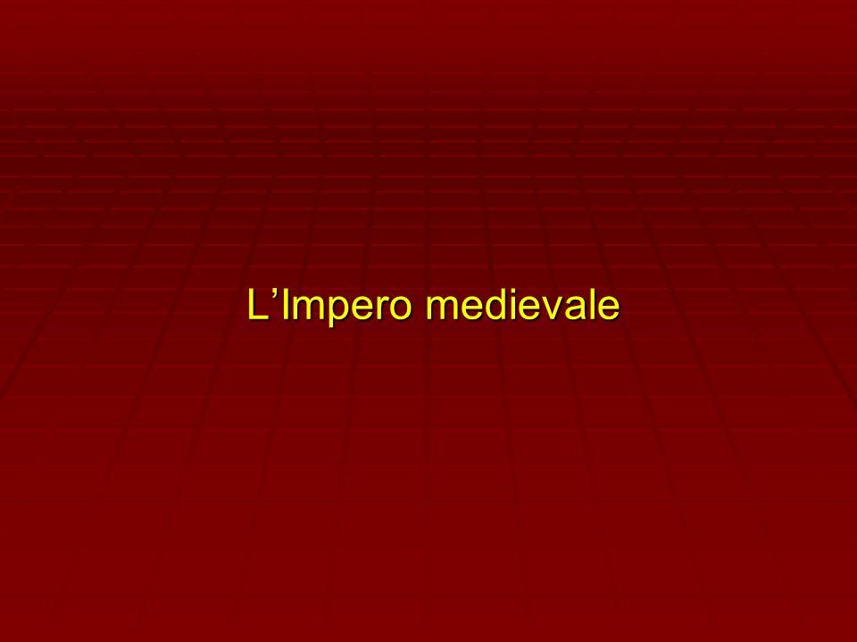 LImpero medievale LImpero medievale