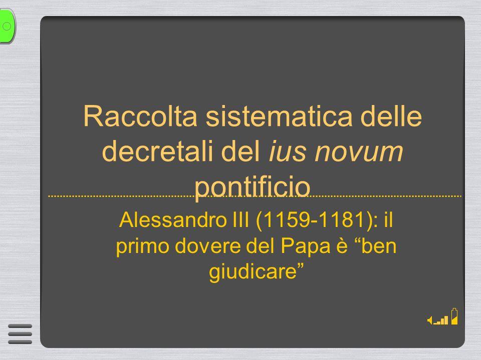 Raccolta sistematica delle decretali del ius novum pontificio Alessandro III (1159-1181): il primo dovere del Papa è ben giudicare