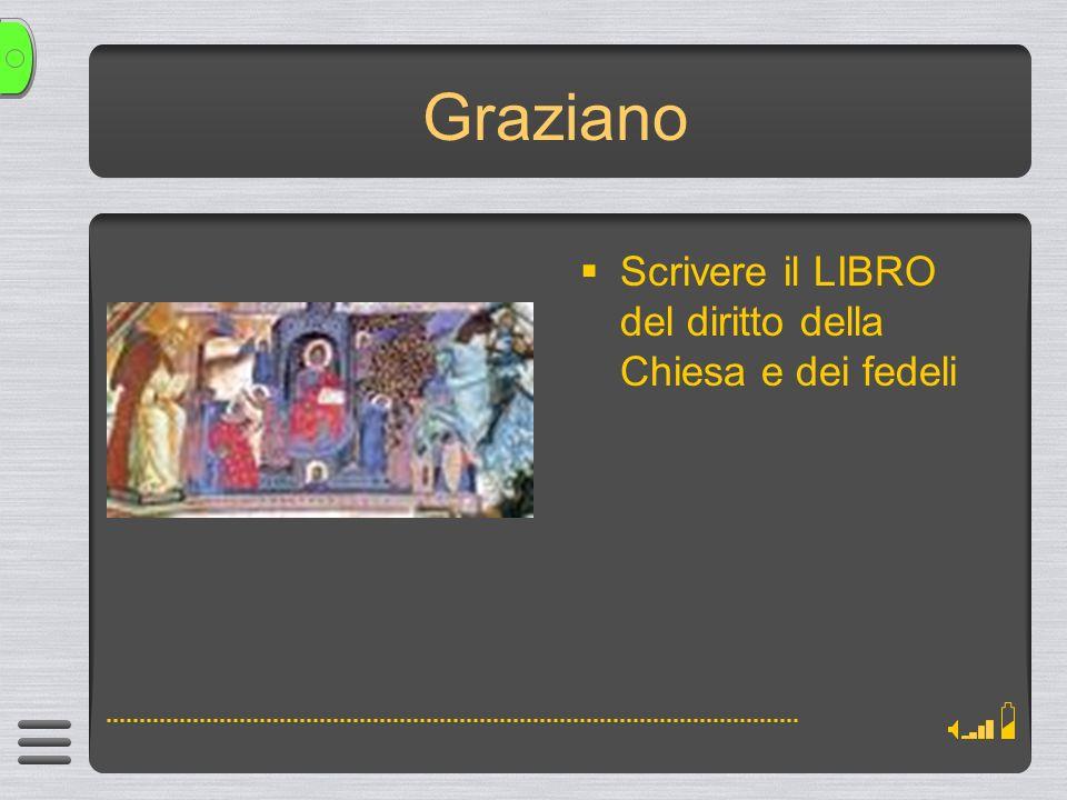 Graziano (… 1130-…1160) e il Decretum (Bologna 1140-1142) Decretum = Concordia discordantium canonum Materiali: testi biblici, liturgici, patristici, raccolte di canoni conciliari, epistole pontificie, penitenziali, testi romani e romano-barbarici