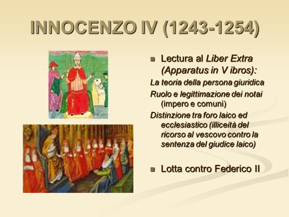 INNOCENZO IV (1243-1254) Lectura al Liber Extra (Apparatus in V ibros): La teoria della persona giuridica Ruolo e legittimazione dei notai (impero e c