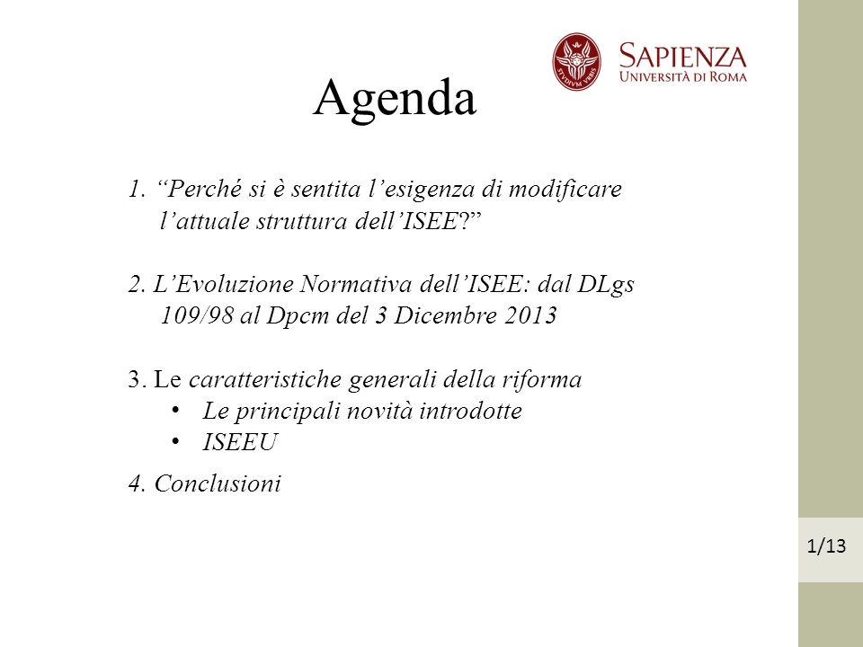 Agenda 1/13 1.Perché si è sentita lesigenza di modificare lattuale struttura dellISEE.