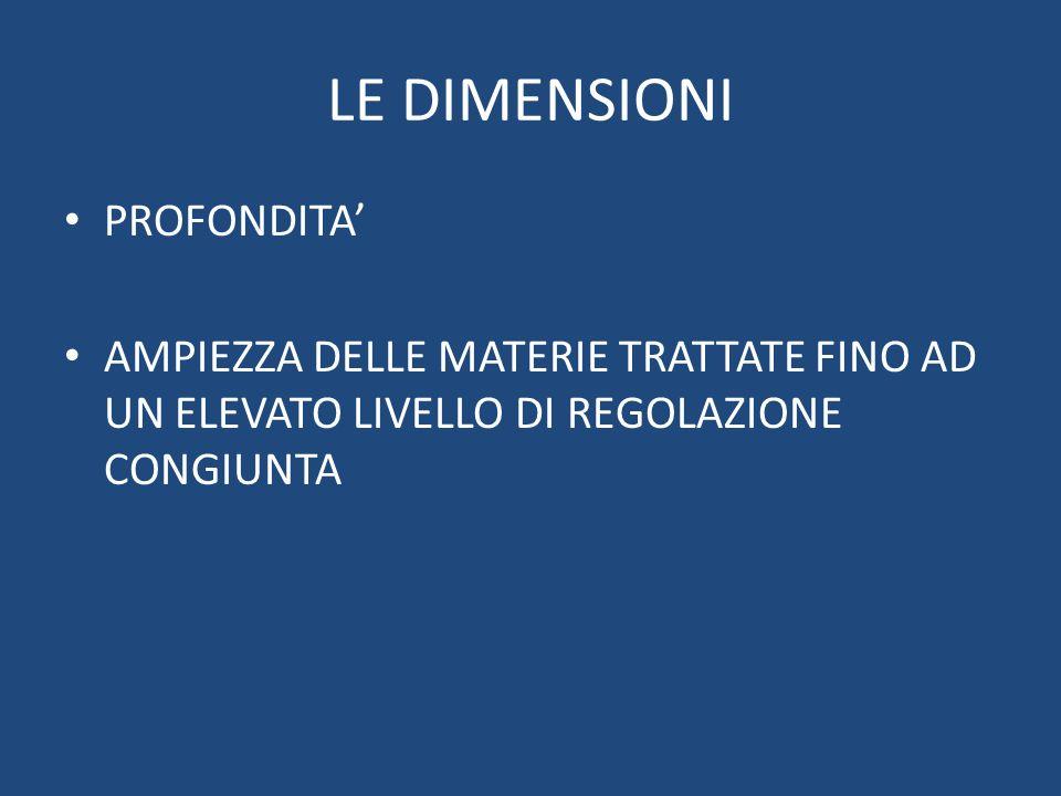 LE DIMENSIONI PROFONDITA AMPIEZZA DELLE MATERIE TRATTATE FINO AD UN ELEVATO LIVELLO DI REGOLAZIONE CONGIUNTA