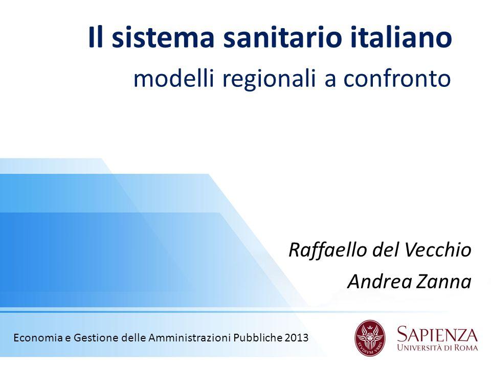 Il sistema sanitario italiano modelli regionali a confronto Raffaello del Vecchio Andrea Zanna Economia e Gestione delle Amministrazioni Pubbliche 2013