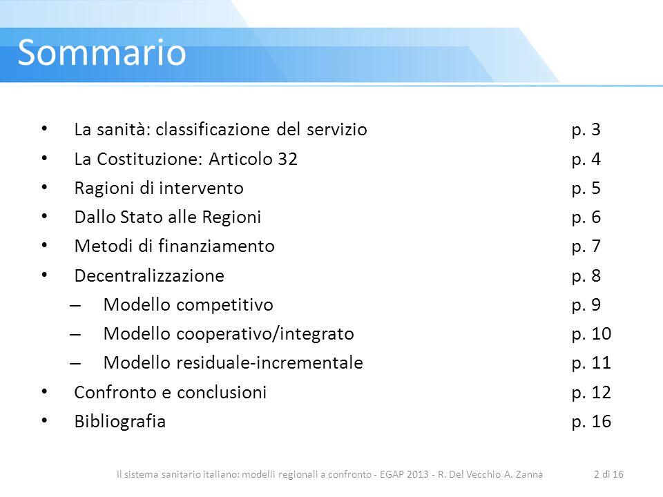 Il sistema sanitario italiano: modelli regionali a confronto - EGAP 2013 - R. Del Vecchio A. Zanna2 di 16 La sanità: classificazione del serviziop. 3