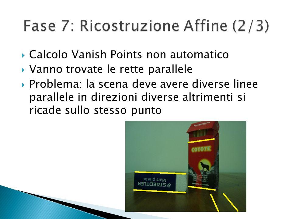 Calcolo Vanish Points non automatico Vanno trovate le rette parallele Problema: la scena deve avere diverse linee parallele in direzioni diverse altri