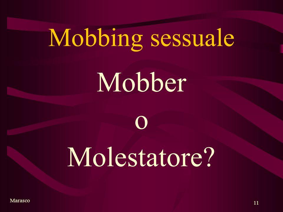 Marasco 11 Mobbing sessuale Mobber o Molestatore?