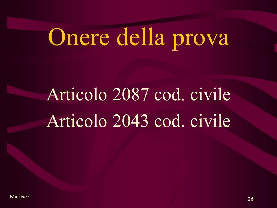 Marasco 26 Onere della prova Articolo 2087 cod. civile Articolo 2043 cod. civile