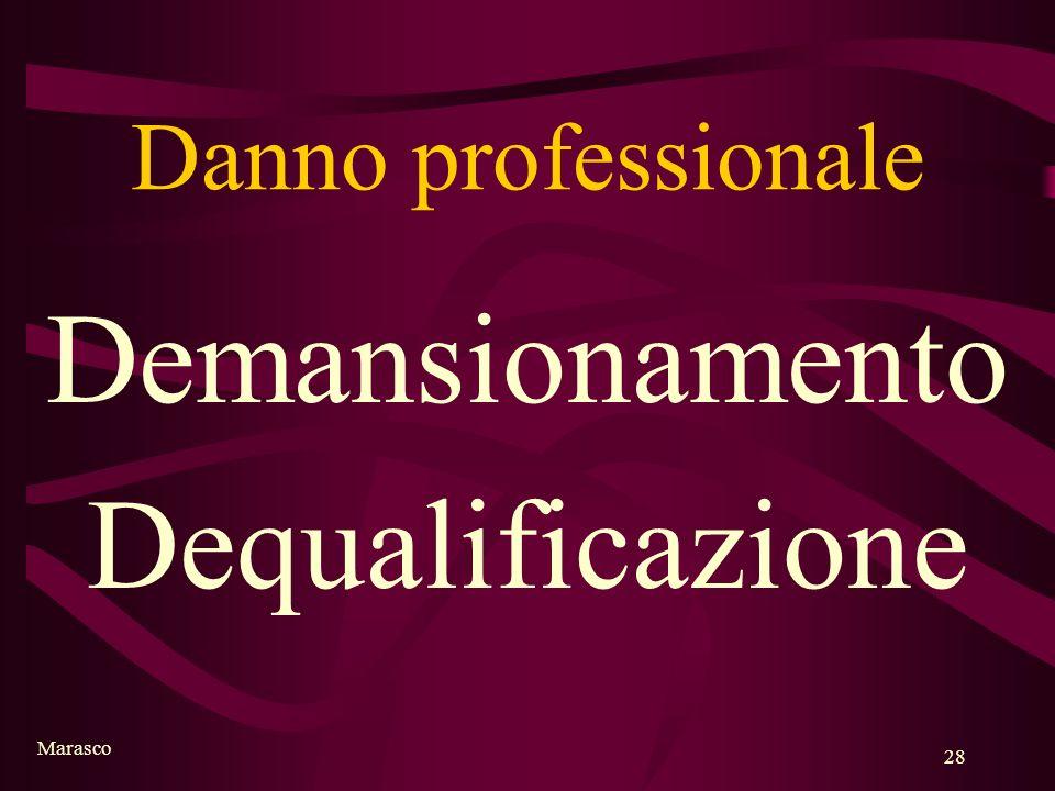 Marasco 28 Danno professionale Demansionamento Dequalificazione