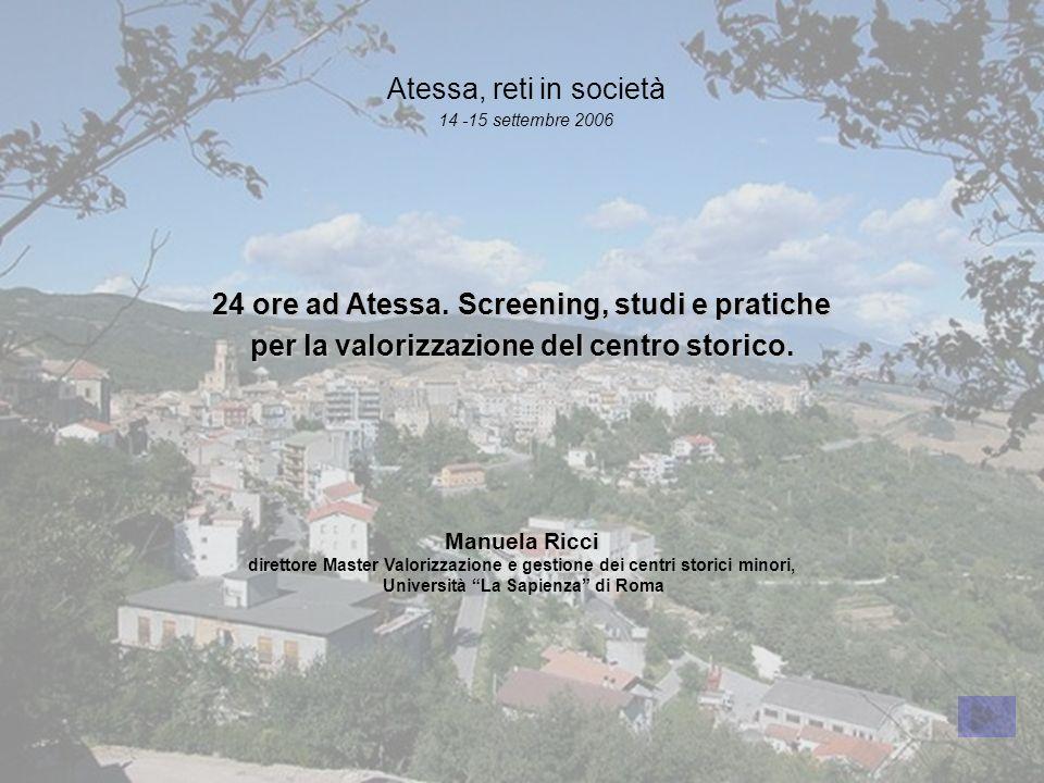 24 ore ad Atessa. Screening, studi e pratiche per la valorizzazione del centro storico.