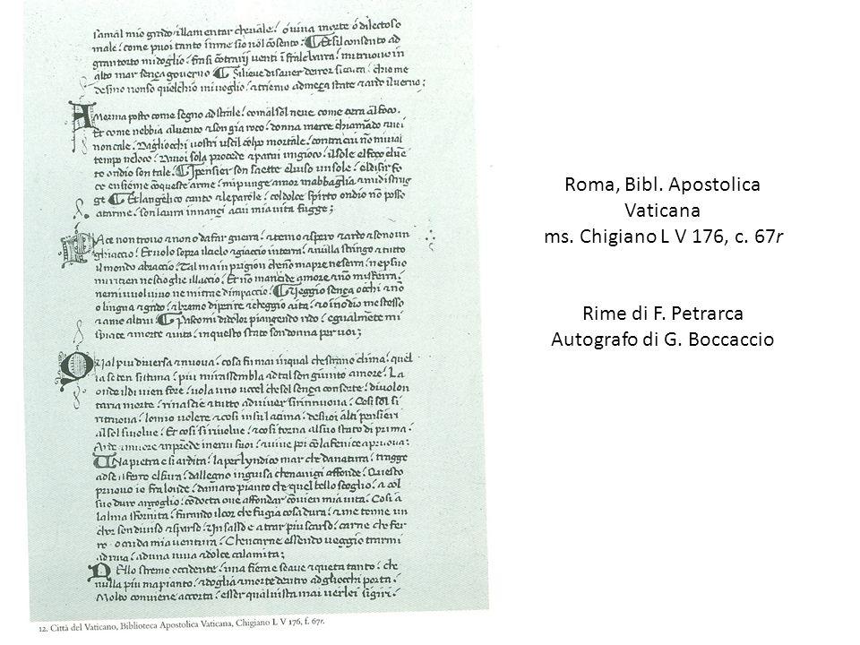 Roma, Bibl. Apostolica Vaticana ms. Chigiano L V 176, c. 67r Rime di F. Petrarca Autografo di G. Boccaccio