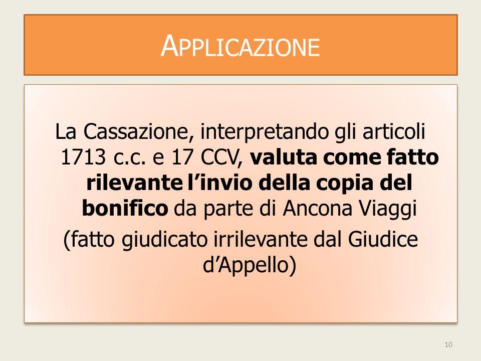 A PPLICAZIONE La Cassazione, interpretando gli articoli 1713 c.c.
