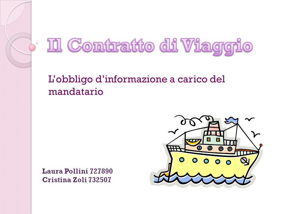 Lobbligo dinformazione a carico del mandatario Laura Pollini 727890 Cristina Zoli 732507