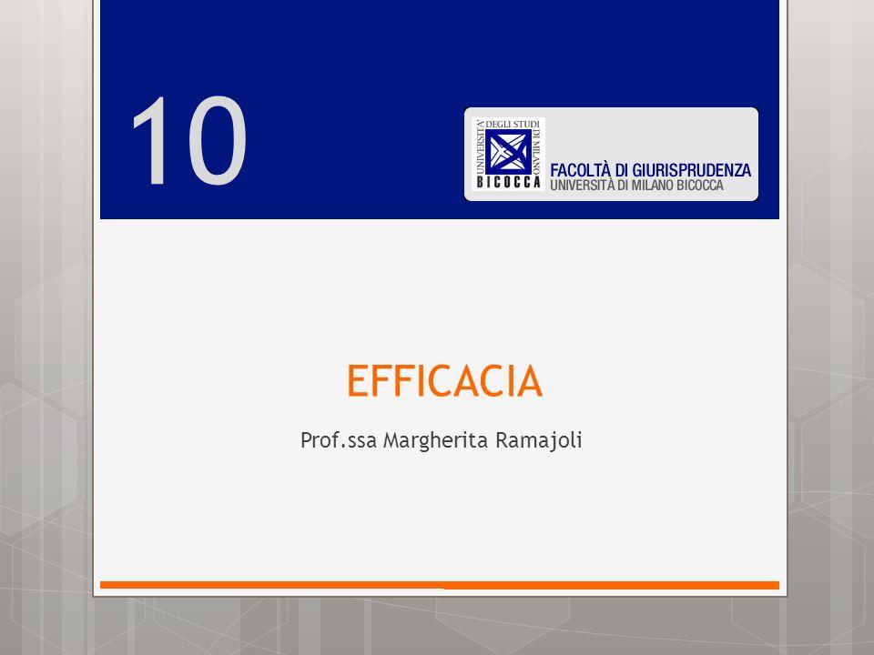 EFFICACIA Prof.ssa Margherita Ramajoli 10