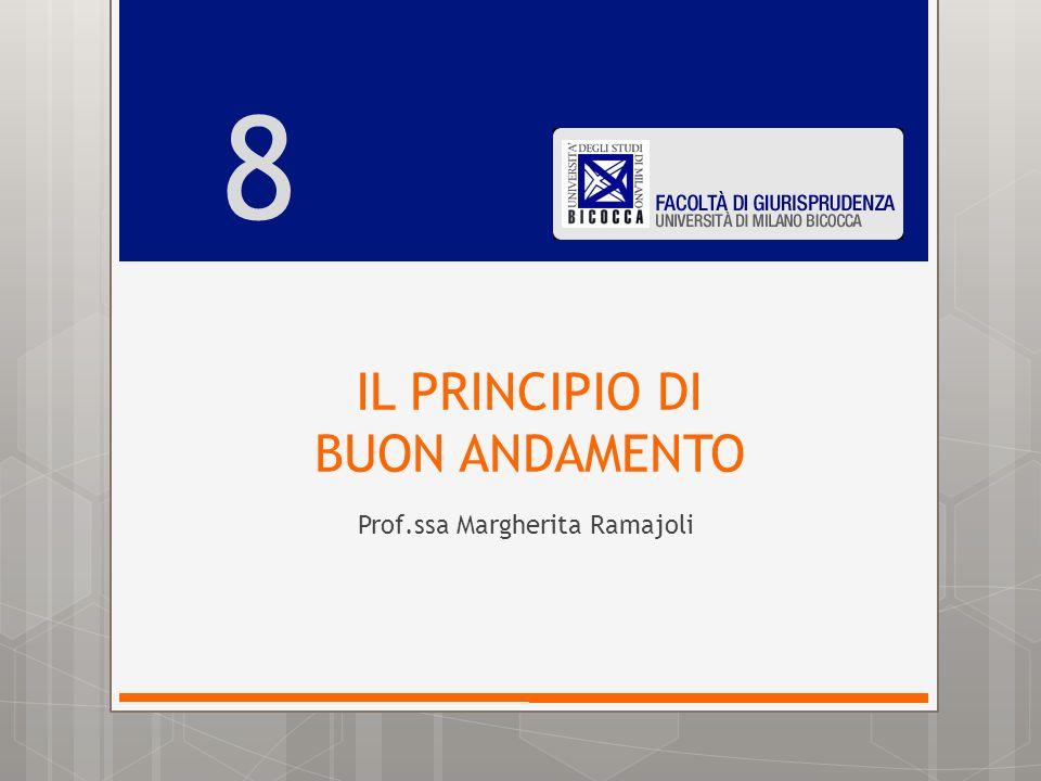 IL PRINCIPIO DI BUON ANDAMENTO Prof.ssa Margherita Ramajoli 8