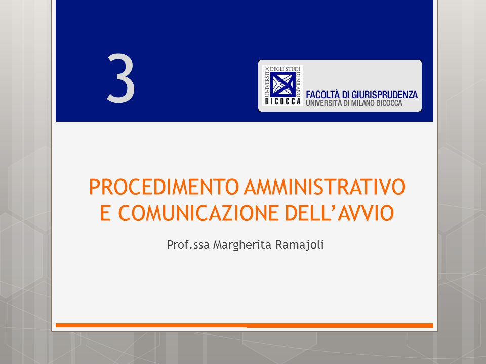 PROCEDIMENTO AMMINISTRATIVO E COMUNICAZIONE DELLAVVIO Prof.ssa Margherita Ramajoli 3