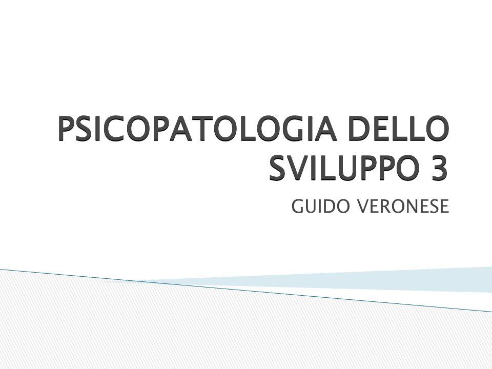 PSICOPATOLOGIA DELLO SVILUPPO 3 GUIDO VERONESE