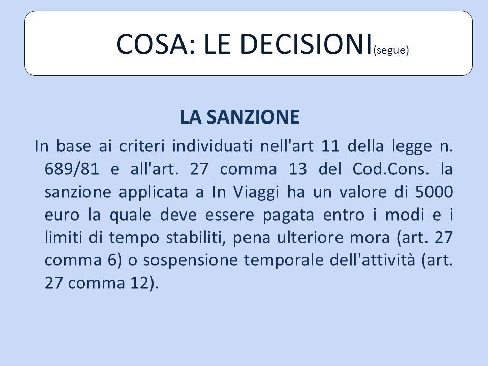 LA SANZIONE In base ai criteri individuati nell art 11 della legge n.