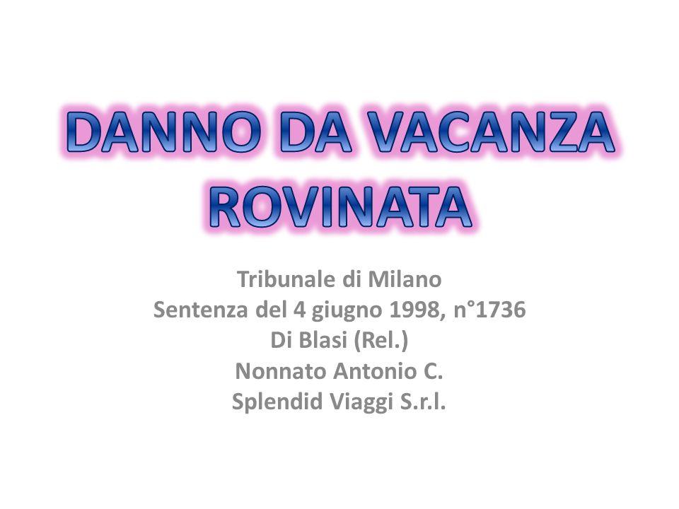 Tribunale di Milano Sentenza del 4 giugno 1998, n°1736 Di Blasi (Rel.) Nonnato Antonio C. Splendid Viaggi S.r.l.