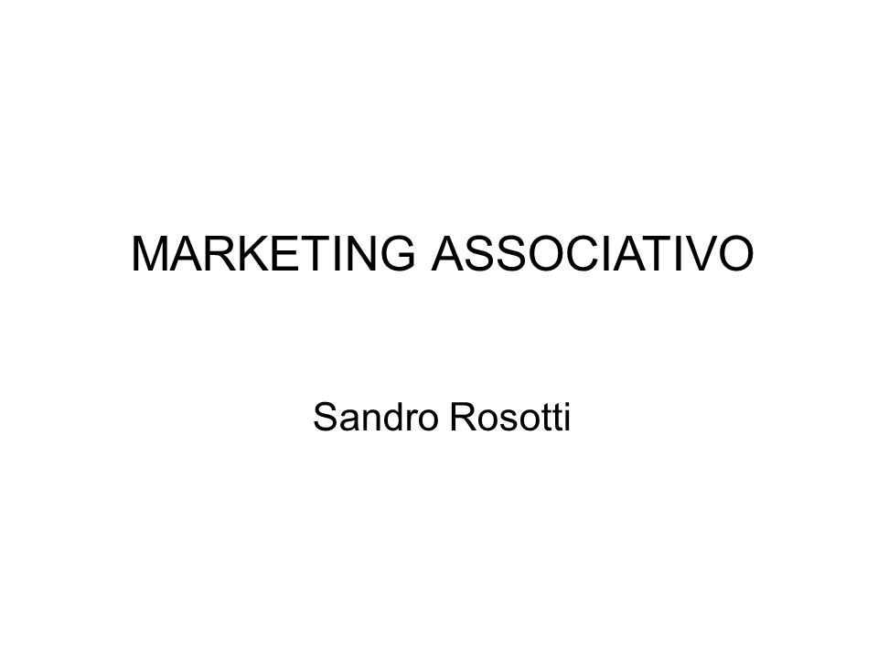 MARKETING ASSOCIATIVO Sandro Rosotti