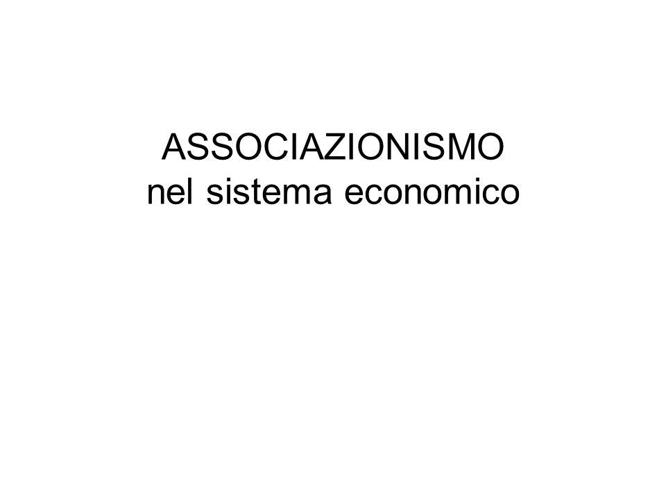ASSOCIAZIONISMO nel sistema economico FENOMENO MULTIFORME PLURALITA ATTORI SOCIETA MULTICENTRICA