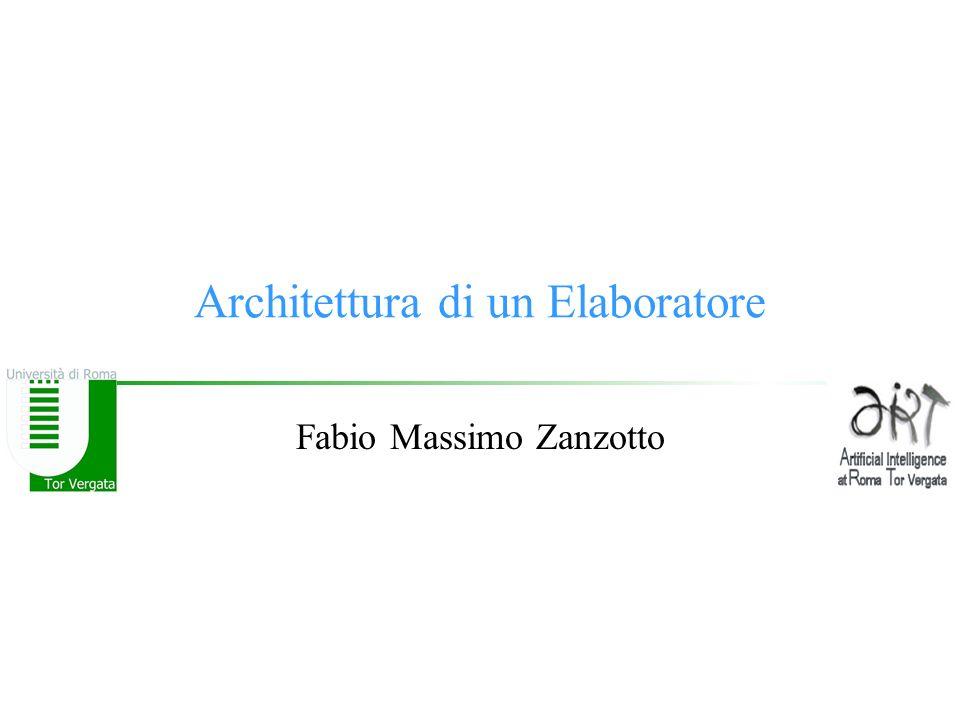 Architettura di un Elaboratore Fabio Massimo Zanzotto