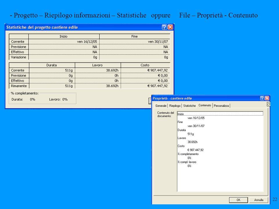 - Progetto – Riepilogo informazioni – Statistiche oppure File – Proprietà - Contenuto 22