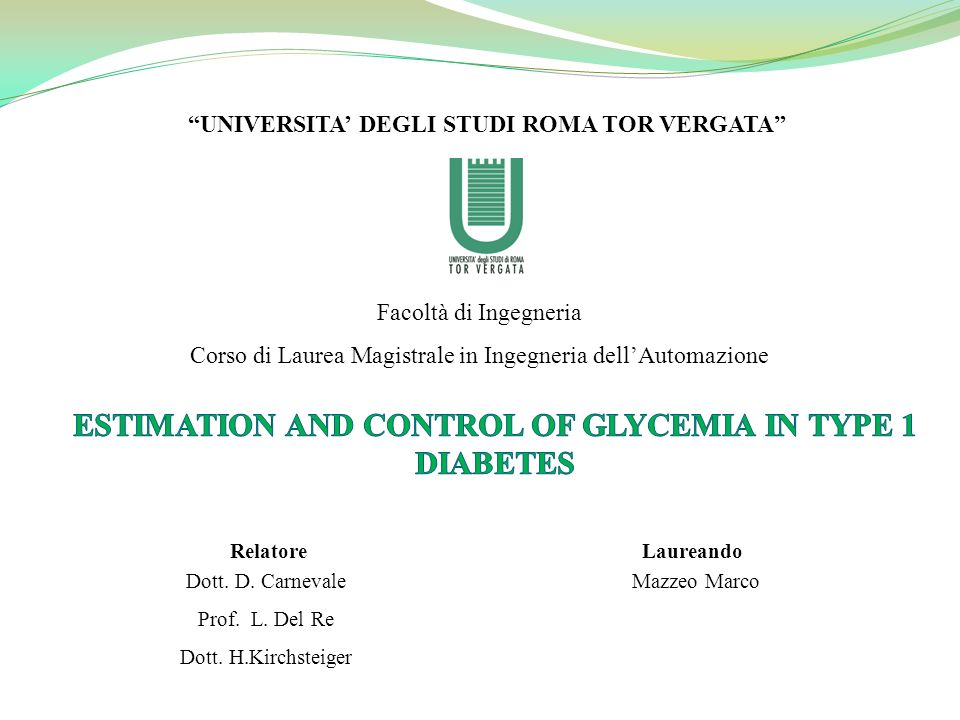UNIVERSITA DEGLI STUDI ROMA TOR VERGATA Facoltà di Ingegneria Corso di Laurea Magistrale in Ingegneria dellAutomazione Laureando Mazzeo Marco Relatore
