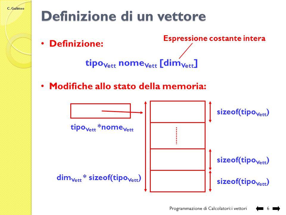 C. Gaibisso Operatore sizeof() Programmazione di Calcolatori: i vettori5 Compilazione: Esecuzione: