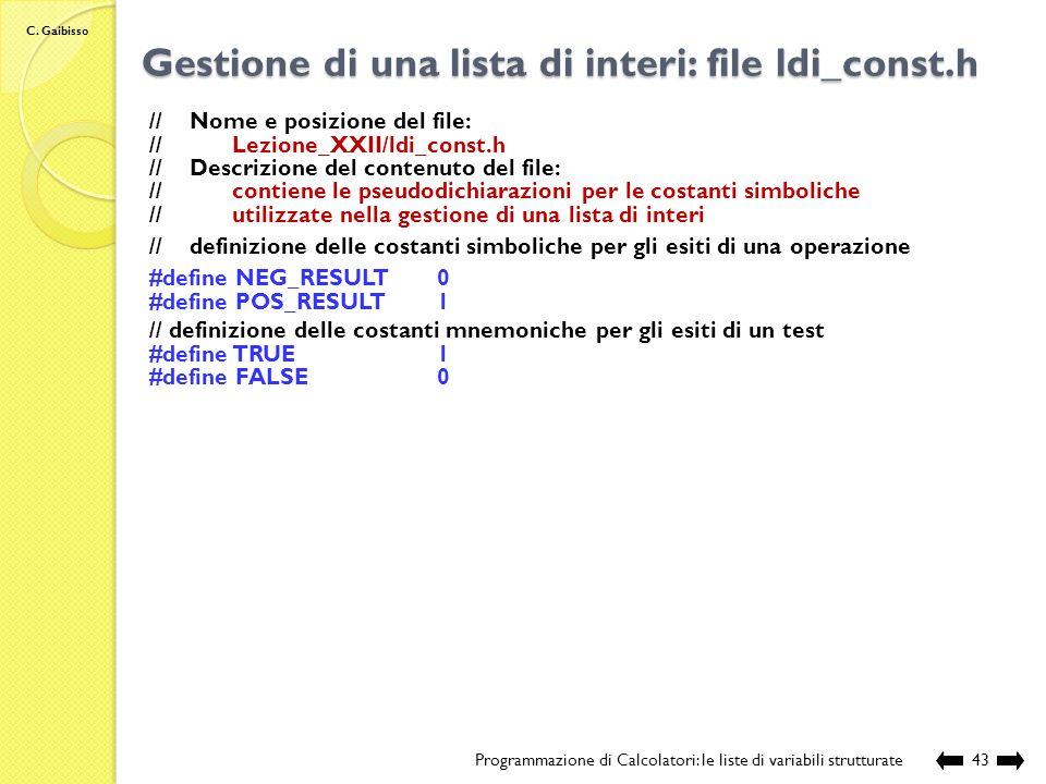 C. Gaibisso Gestione di una lista di interi: file ldi_main.c Programmazione di Calcolatori: le liste di variabili strutturate42 //Nome della funzione: