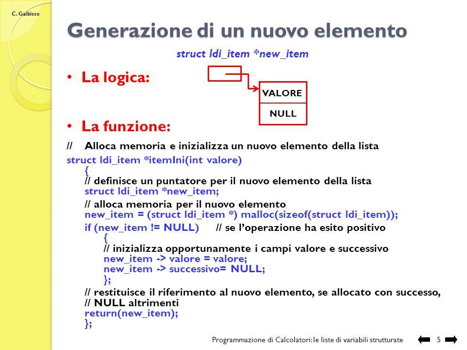 C. Gaibisso Lista di interi: definizione dei tipi Programmazione di Calcolatori: le liste di variabili strutturate4 // definizione del tipo strutturat