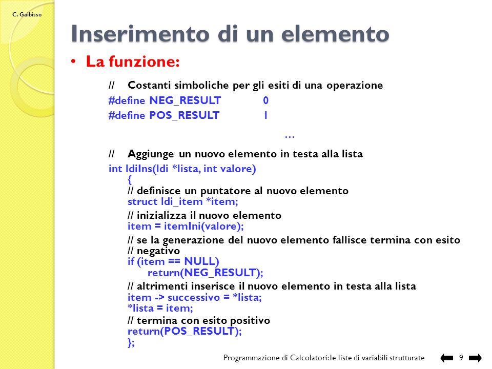 C. Gaibisso Inserimento di un nuovo elemento Programmazione di Calcolatori: le liste di variabili strutturate8 NULL … struct ldi_item *new_item ldi li