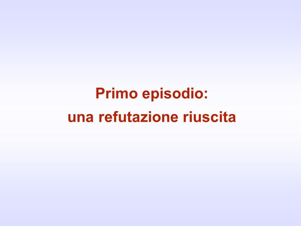Primo episodio: una refutazione riuscita