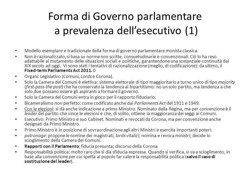 Forma di Governo parlamentare a prevalenza dellesecutivo (1) Modello esemplare e tradizionale della forma di governo parlamentare monista classica. No