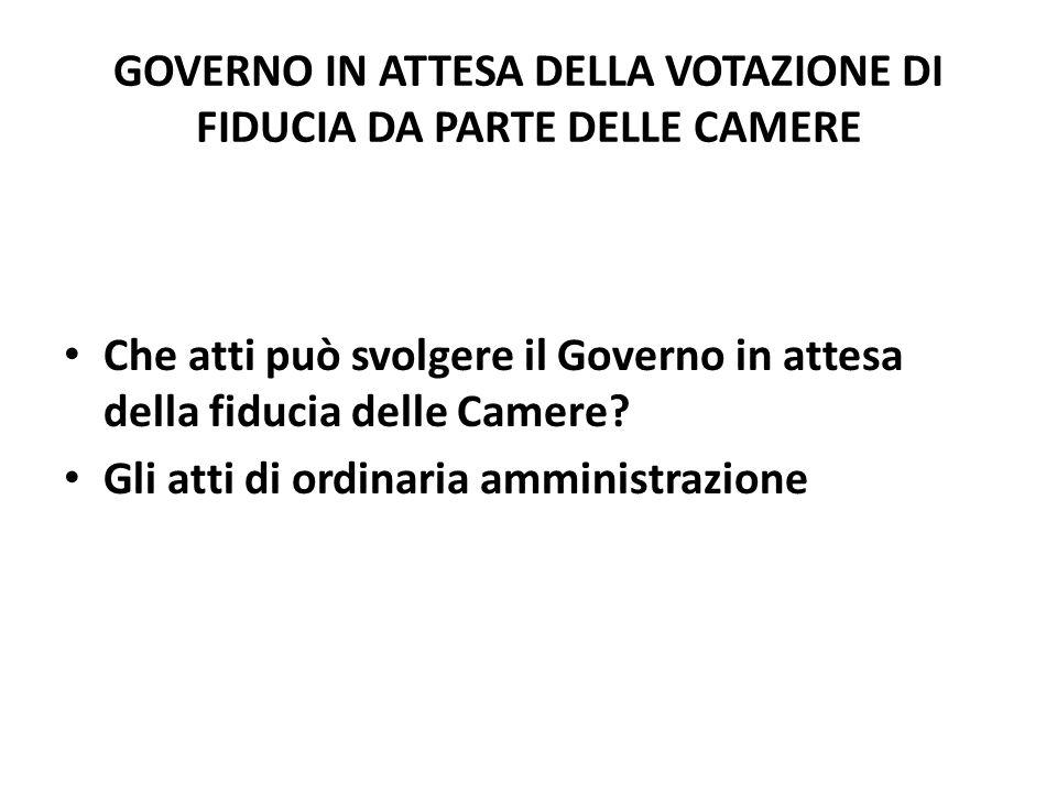 LA FIDUCIA DELLE CAMERE AL GOVERNO Art.94, comma 3 Cost.