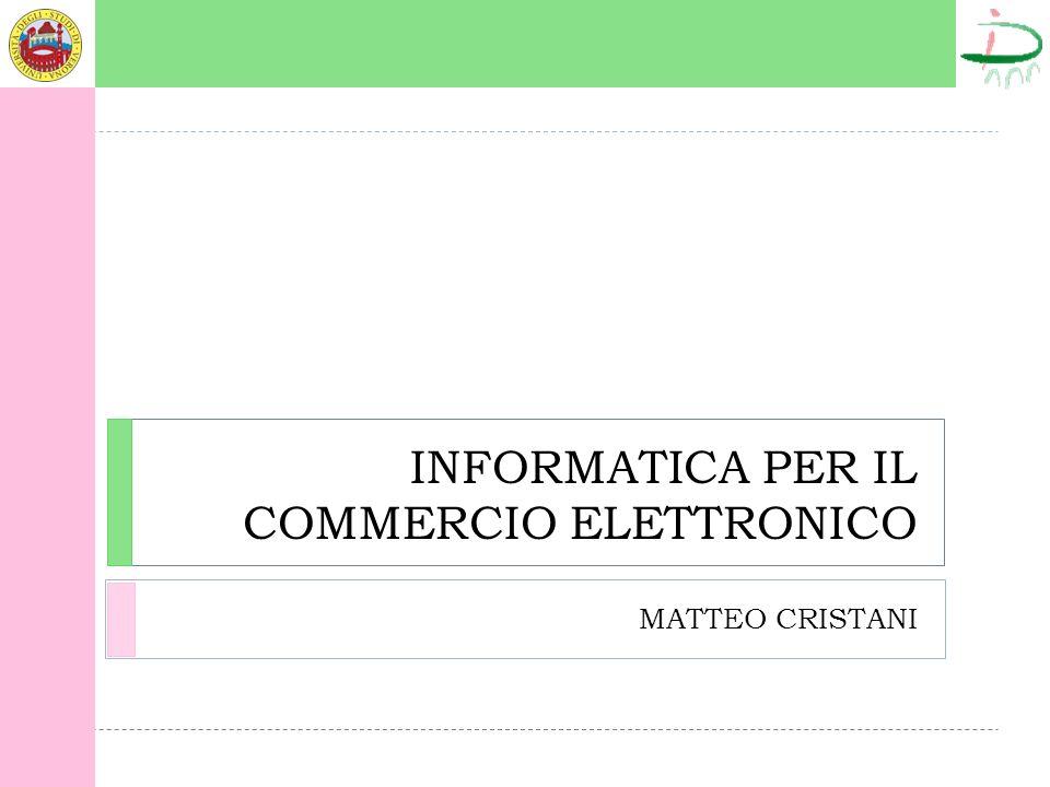 INFORMATICA PER IL COMMERCIO ELETTRONICO MATTEO CRISTANI