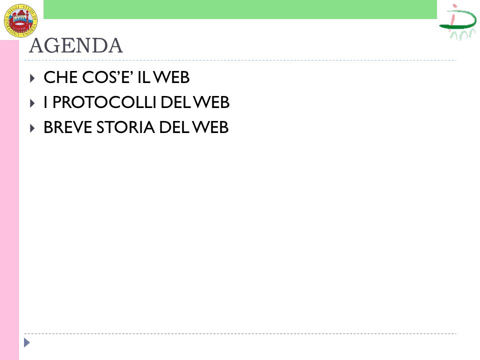AGENDA CHE COSE IL WEB I PROTOCOLLI DEL WEB BREVE STORIA DEL WEB