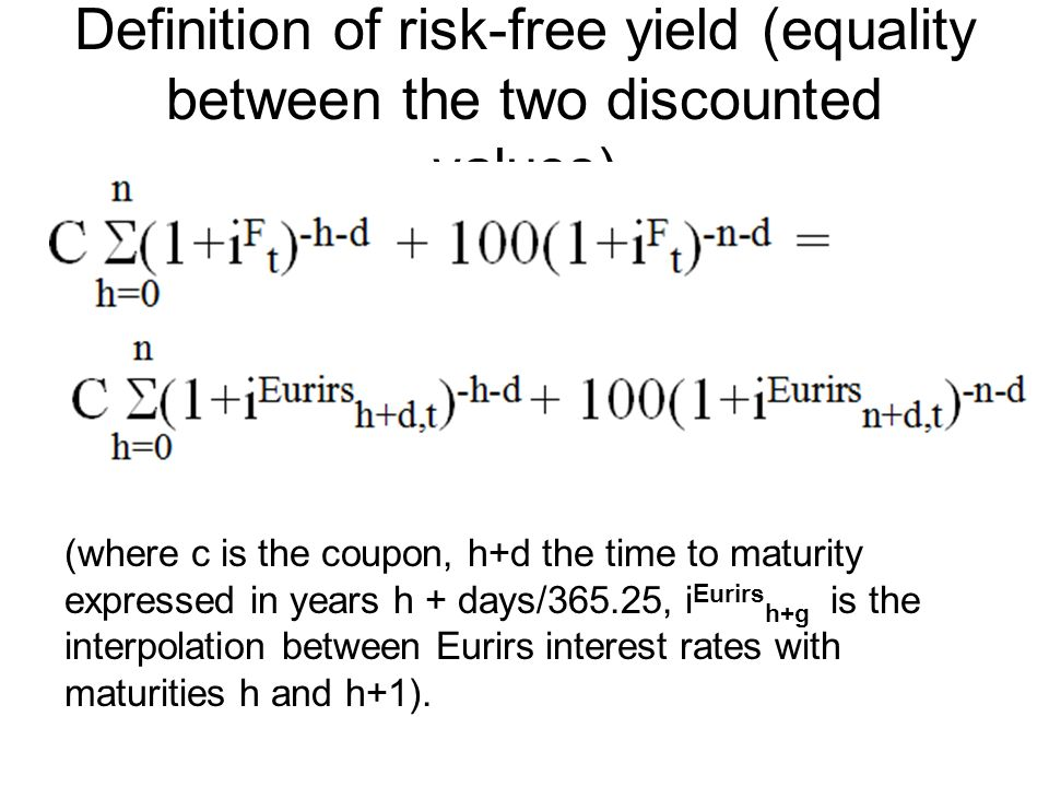 Definition of risk-free yield (equality between the two discounted values) (where c is the coupon, h+d the time to maturity expressed in years h + day