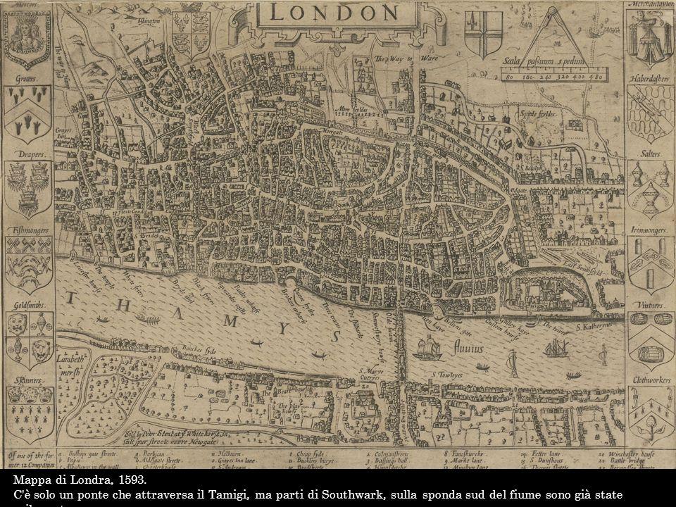 Mappa di Londra, 1593. C'è solo un ponte che attraversa il Tamigi, ma parti di Southwark, sulla sponda sud del fiume sono già state sviluppate.