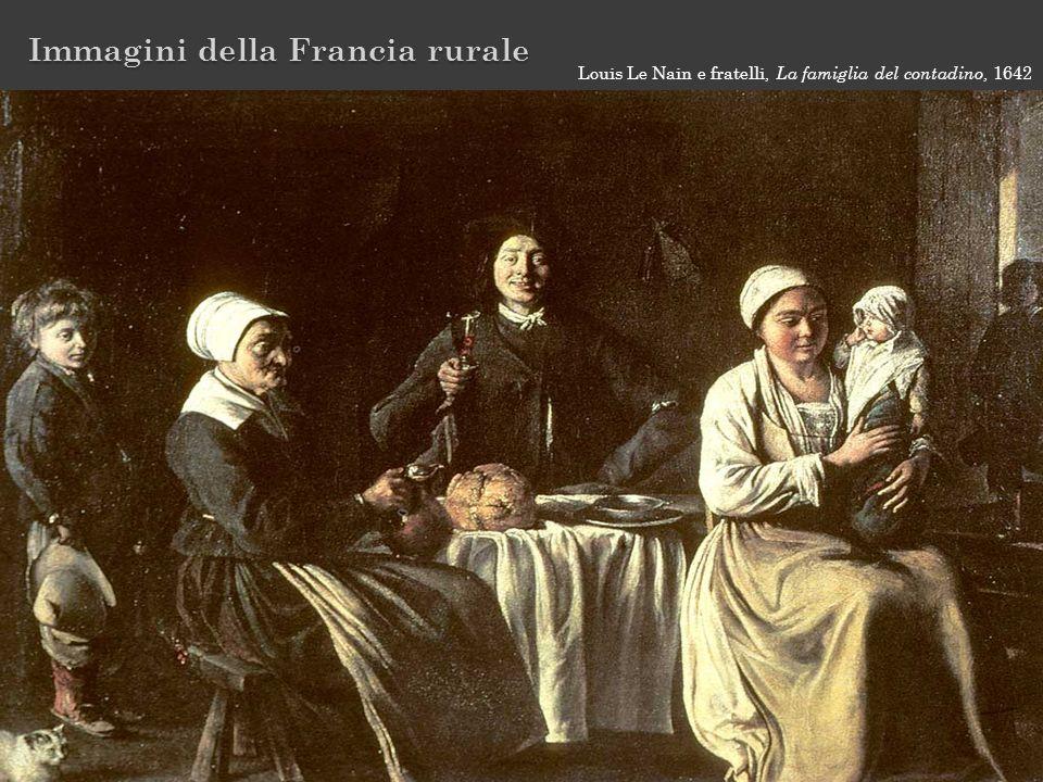 Immagini della Francia rurale Louis Le Nain e fratelli, La famiglia del contadino, 1642