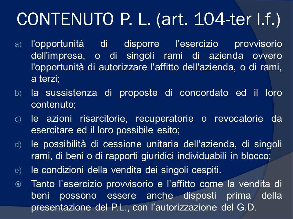 CONTENUTO P. L. (art. 104-ter l.f.) a) l'opportunità di disporre l'esercizio provvisorio dell'impresa, o di singoli rami di azienda ovvero l'opportuni