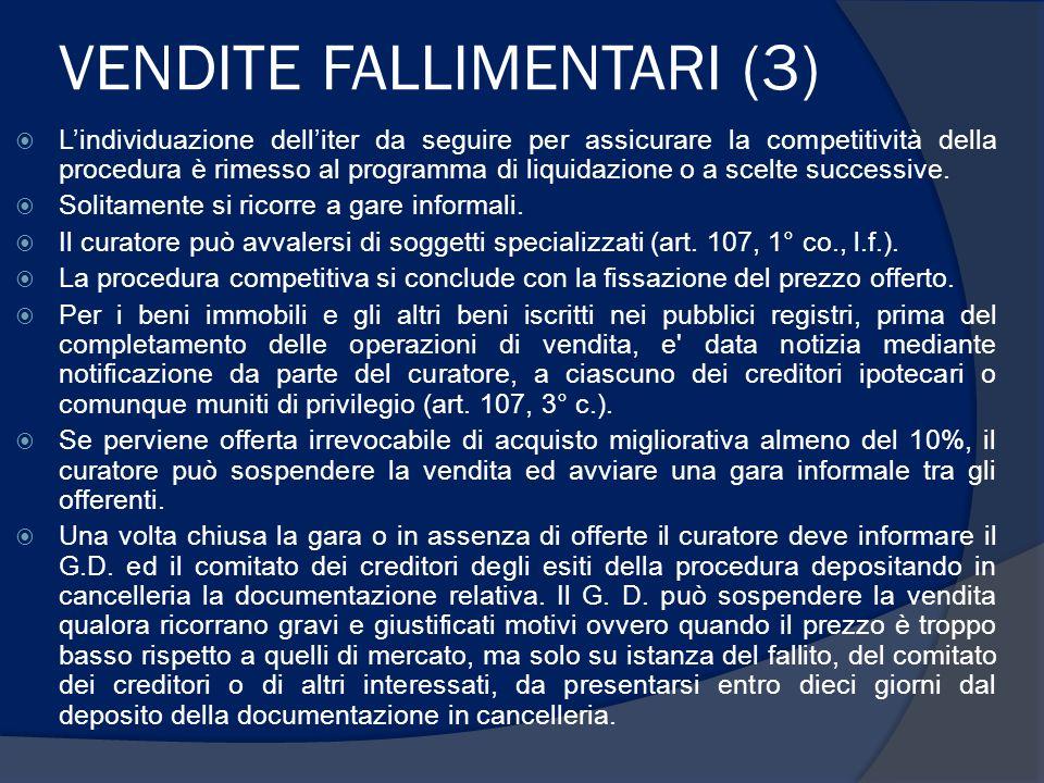 VENDITE FALLIMENTARI (3) Lindividuazione delliter da seguire per assicurare la competitività della procedura è rimesso al programma di liquidazione o