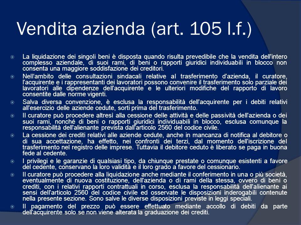 Vendita azienda (art. 105 l.f.) La liquidazione dei singoli beni è disposta quando risulta prevedibile che la vendita dell'intero complesso aziendale,