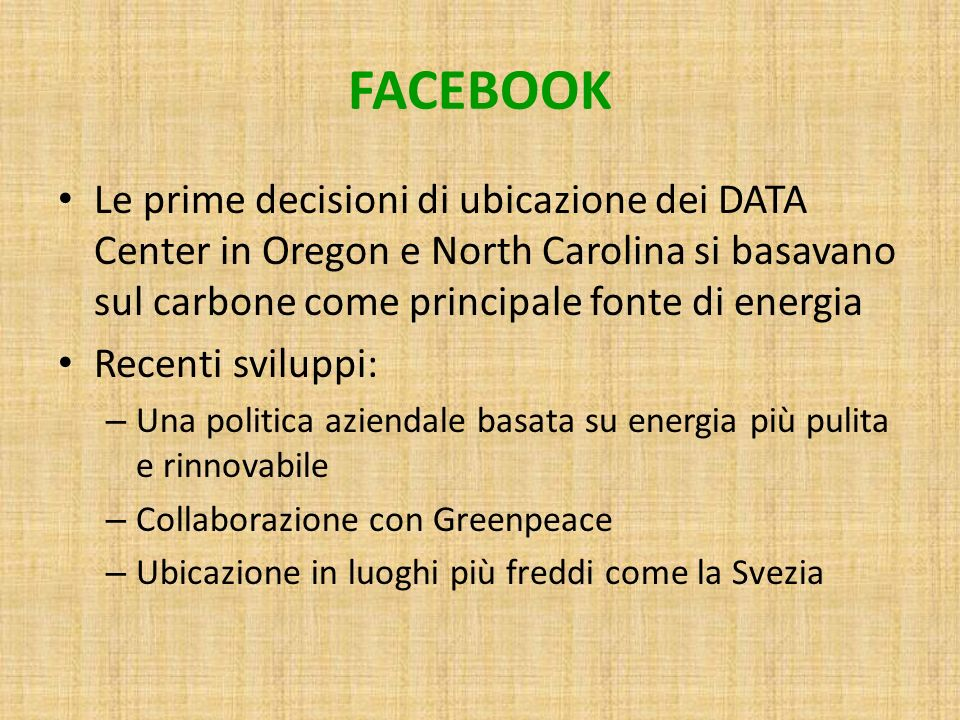 FACEBOOK Le prime decisioni di ubicazione dei DATA Center in Oregon e North Carolina si basavano sul carbone come principale fonte di energia Recenti