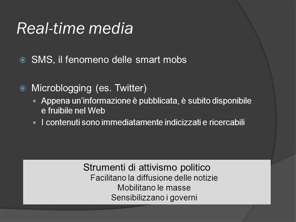Real-time media SMS, il fenomeno delle smart mobs Microblogging (es.