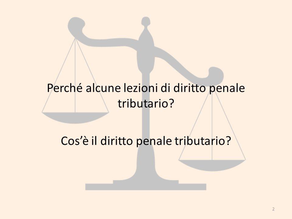 Perché alcune lezioni di diritto penale tributario? Cosè il diritto penale tributario? 2