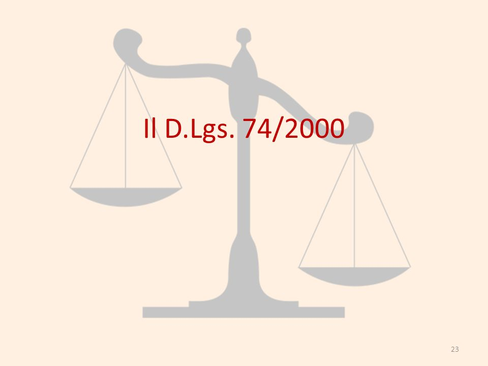 Il D.Lgs. 74/2000 23