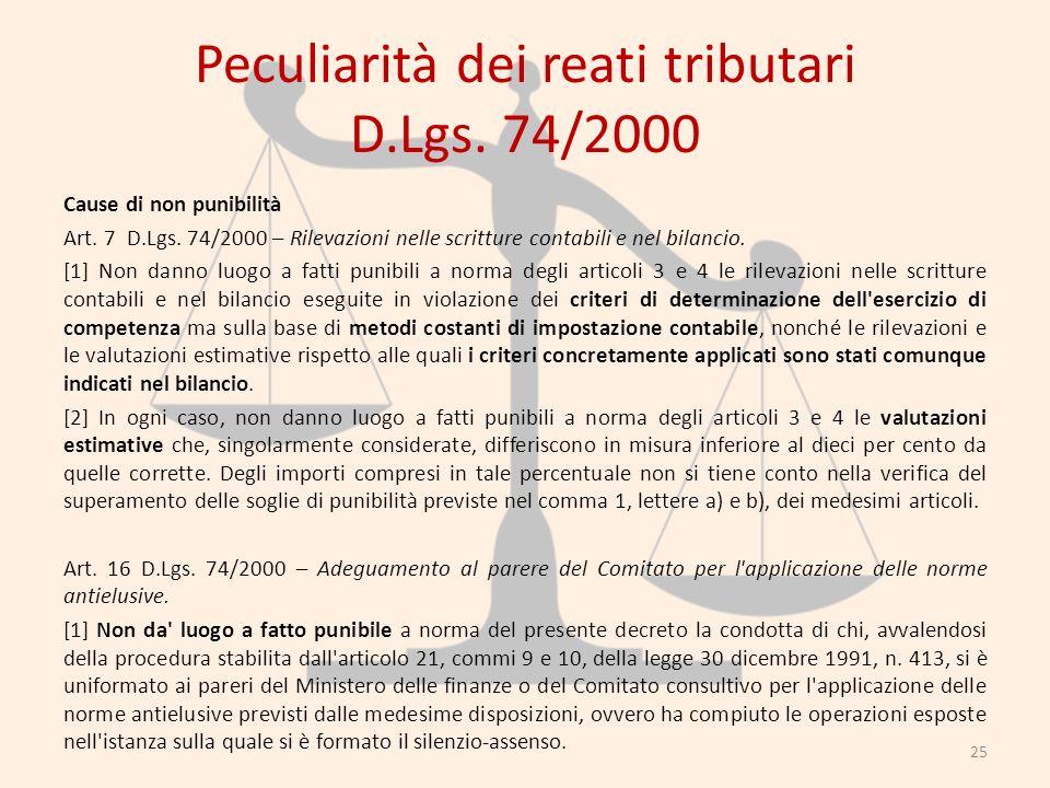 Peculiarità dei reati tributari D.Lgs. 74/2000 Cause di non punibilità Art. 7 D.Lgs. 74/2000 – Rilevazioni nelle scritture contabili e nel bilancio. [
