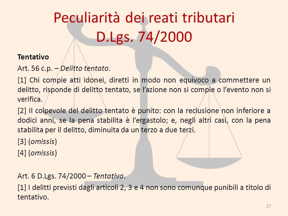 Peculiarità dei reati tributari D.Lgs. 74/2000 Tentativo Art. 56 c.p. – Delitto tentato. [1] Chi compie atti idonei, diretti in modo non equivoco a co
